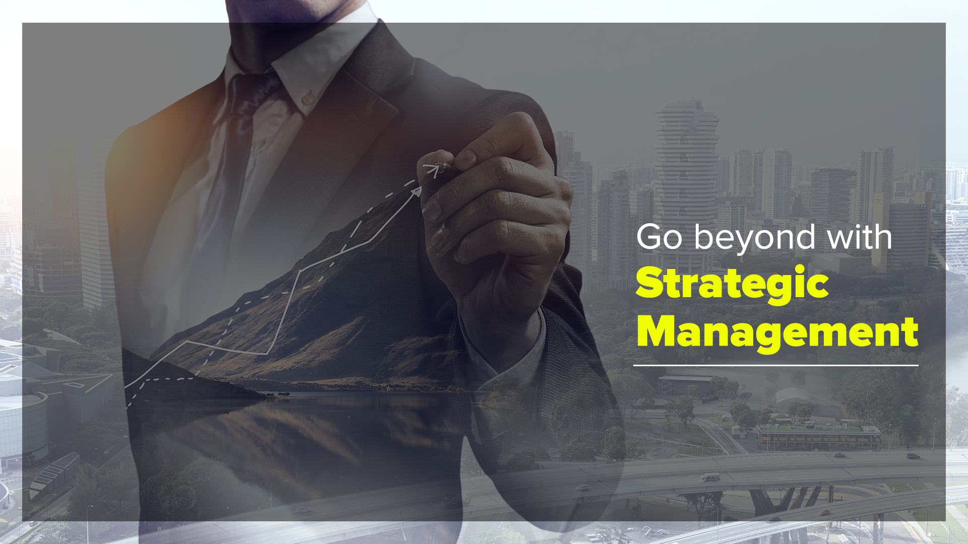 Go beyond with Strategic Management