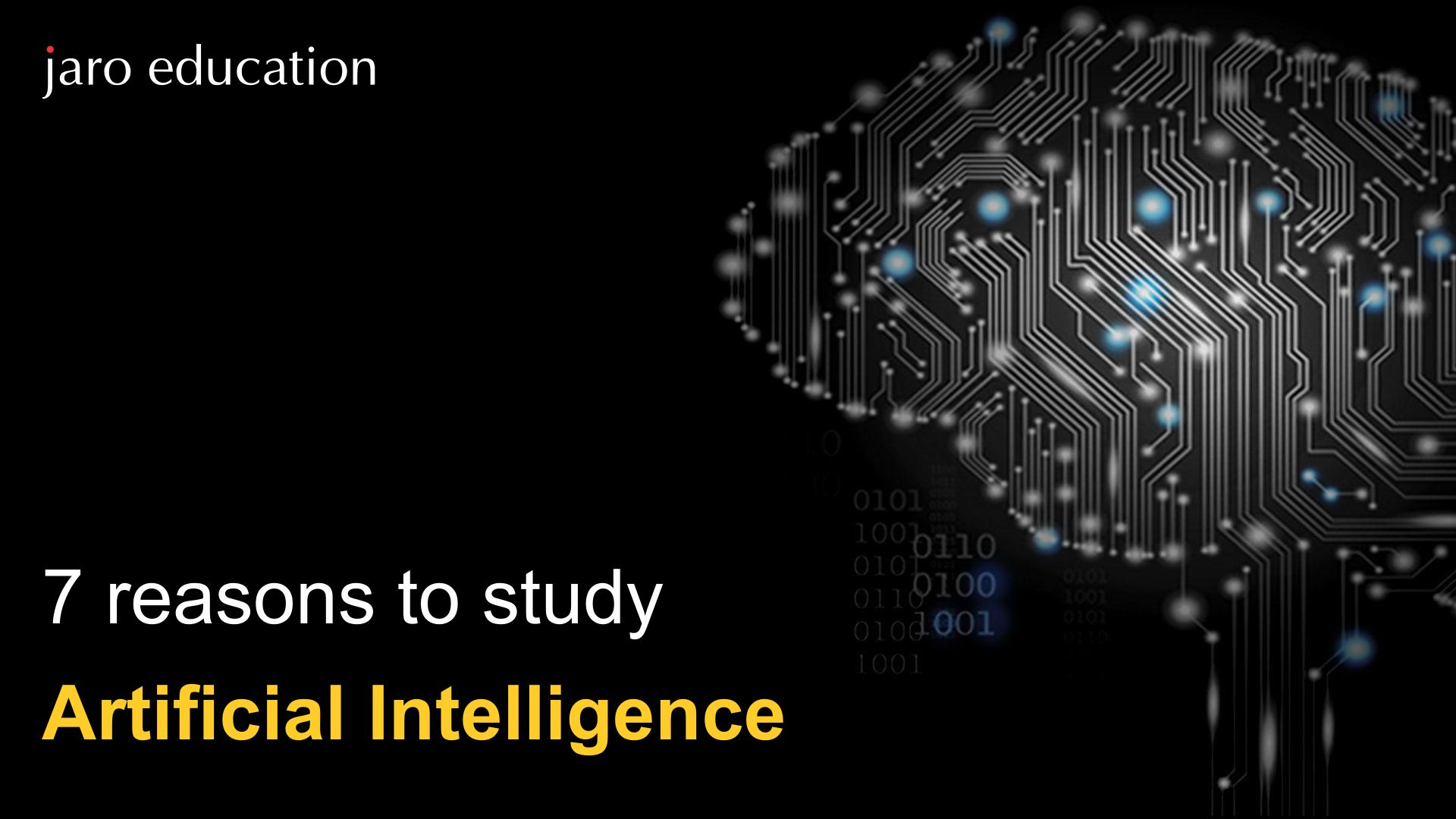 7 Reasons to Study Artificial Intelligence